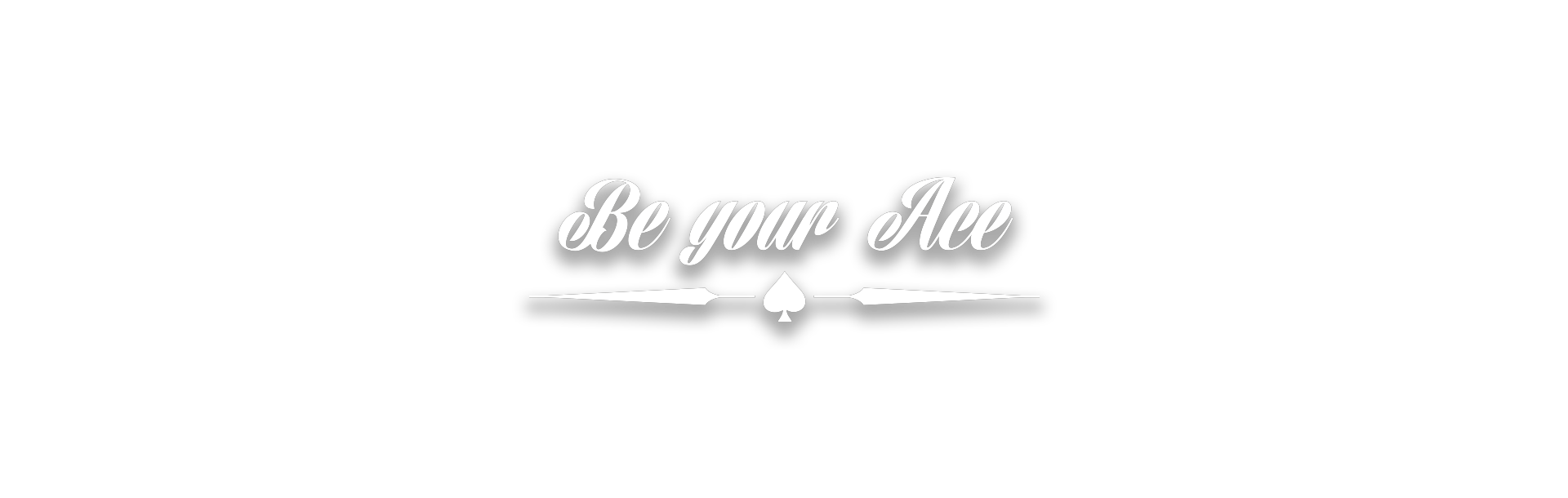 be your ace
